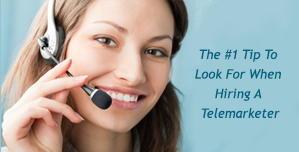 The 1 Tip To Look For When Hiring A Telemarketer